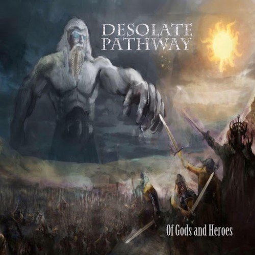 Desolate Pathway - Of Gods And Heroes (2016)