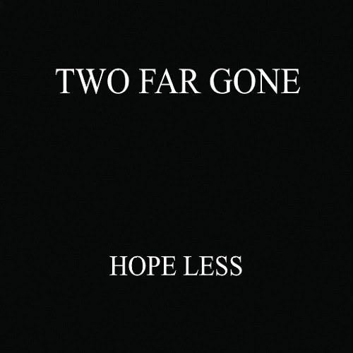 Two Far Gone - Hope Less (2016)