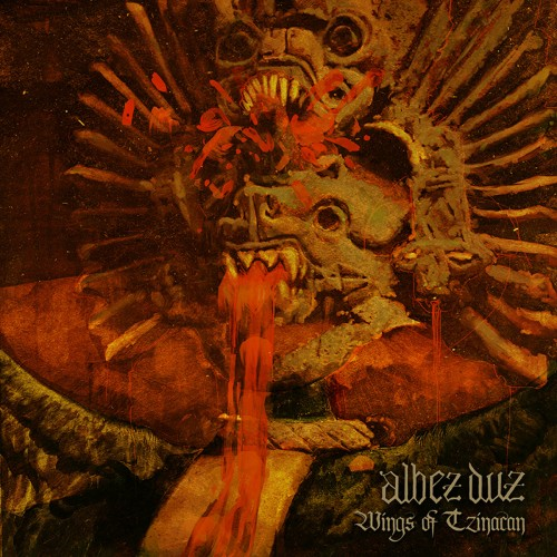 Albez Duz - Wings of Tzinacan (2016)