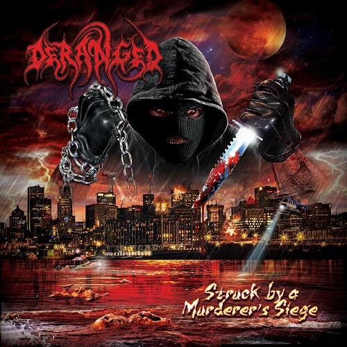 Deranged - Struck By A Murderous Siege (2016)