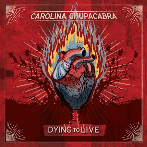 Carolina Chupacabra - Dying To Live (2016)