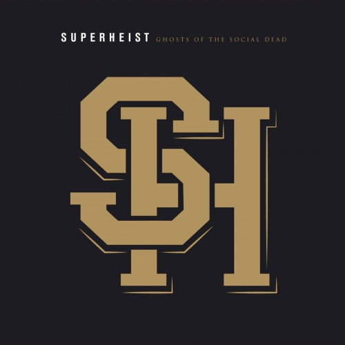 Superheist - Ghosts Of The Social Dead (Deluxe Edition) (2016)