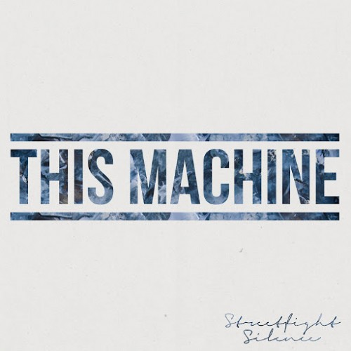 Streetfight Silence - This Machine (2016)