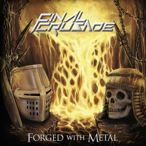 Final Crusade - Forged With Metal (2016)