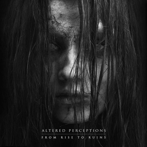 Altered Perceptions - From Rise to Ruins (2016)