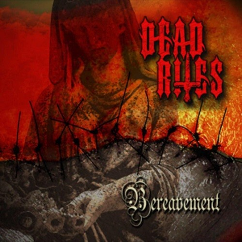Dead Rites - Bereavement (2016)