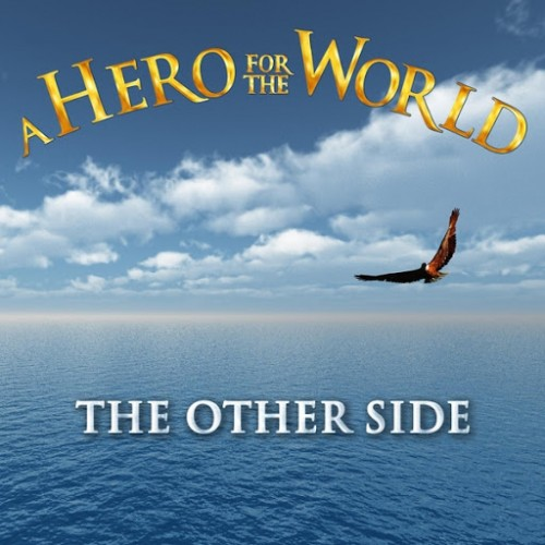A Hero For The World - The Other Side (2016)