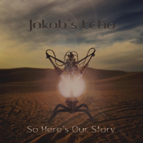Jakob's Echo - So Here's Our Story (2016)