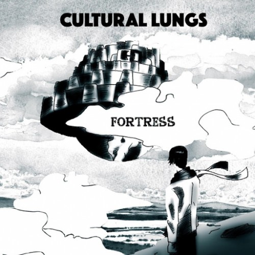 Cultural Lungs - Fortress (2016)