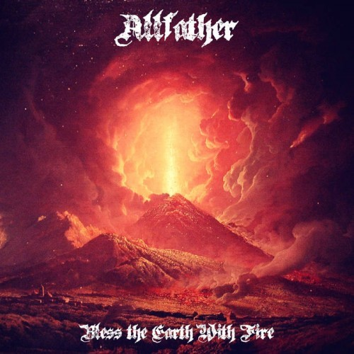 Allfather - Bless the Earth With Fire (2016)