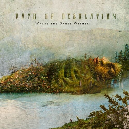 Path Of Desolation - Where The Grass Withers (2016)