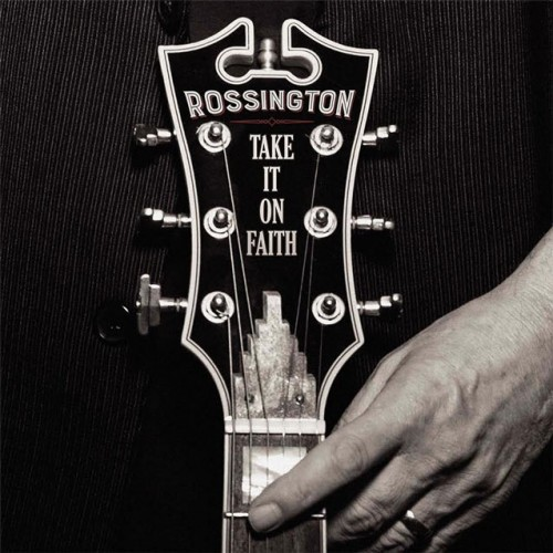 Rossington - Take It on Faith (2016)