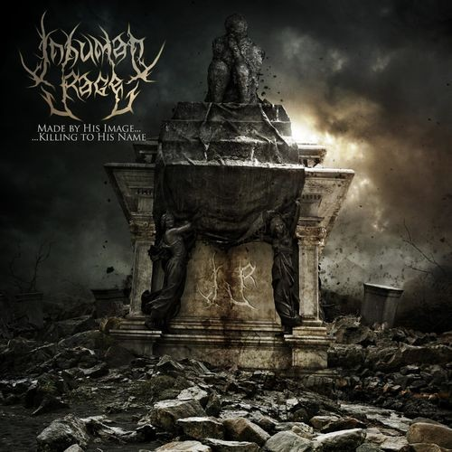 Inhuman Rage - Made By His Image... Killing To His Name (2016)