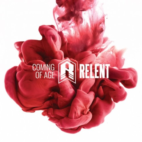 Relent - Coming of Age (2016)