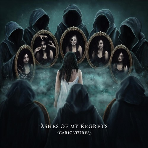 Ashes of My Regrets - Caricatures (ep) (2016)