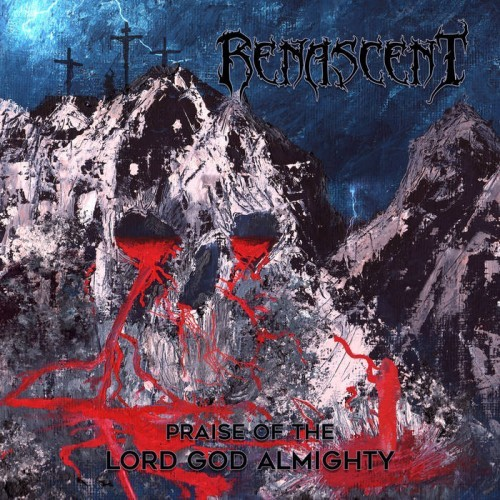 Renascent - Praise of the Lord God Almighty (2016)