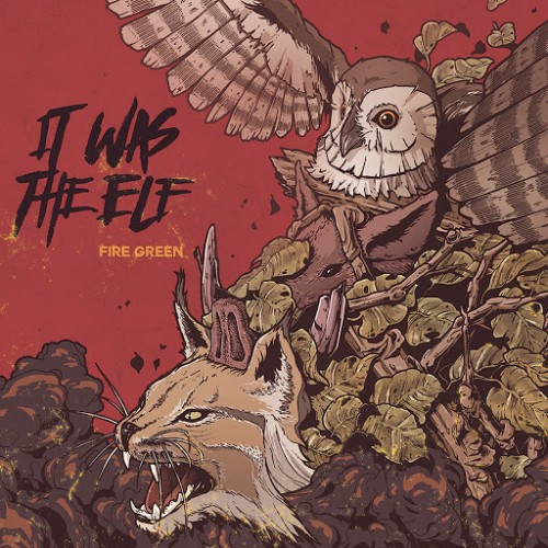 It Was The Elf - Fire Green (2016)