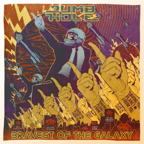 Dumb Hole - Bravest of the Galaxy (2016)