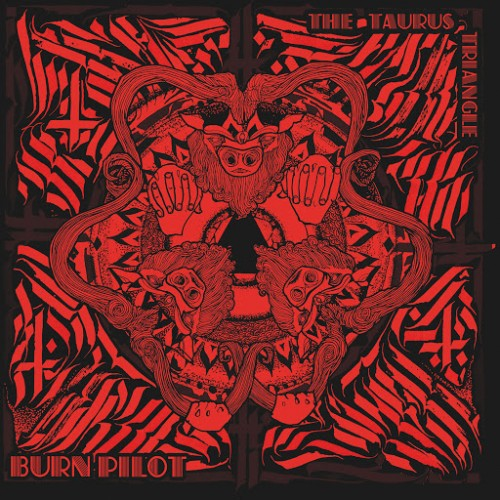 Burn Pilot - The Taurus Triangle (2016)