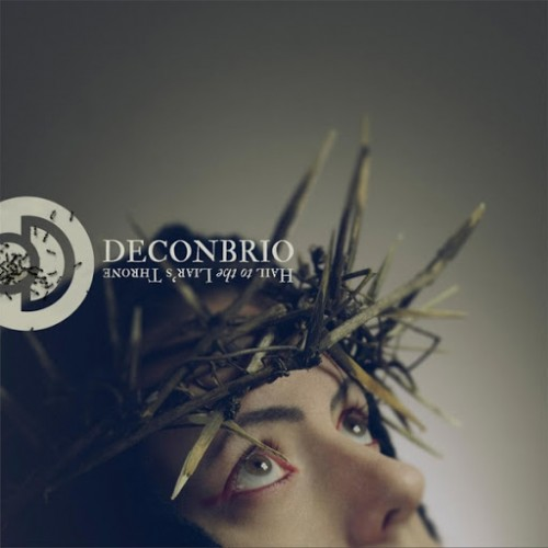Deconbrio - Hail to the Liar's Throne (2016)
