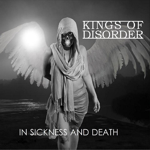 Kings Of Disorder - In Sickness And Death (2016)