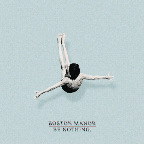 Boston Manor - Be Nothing. (2016)