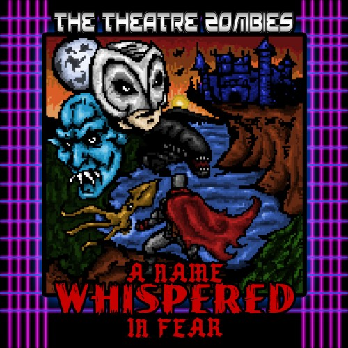 The Theatre Zombies - A Name Whispered In Fear (2016)