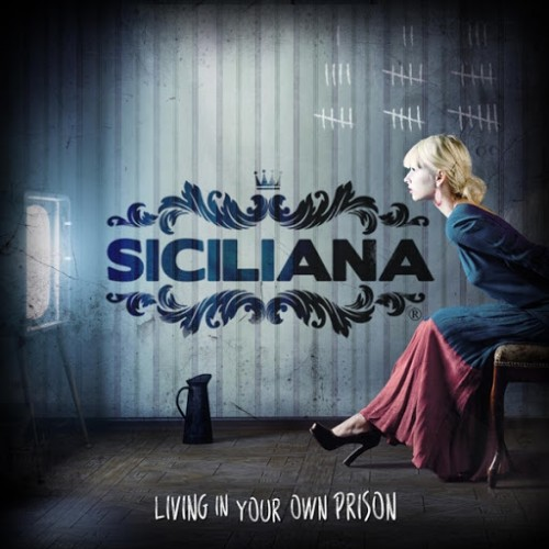 Siciliana - Living In Your Own Prision (2016)