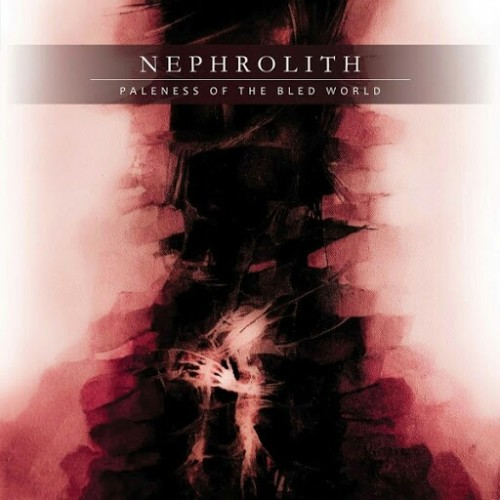 Nephrolith - Paleness of the Bled World (2016)