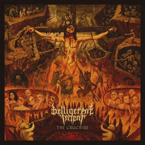 Belligerent Intent - The Crucifire (2016)
