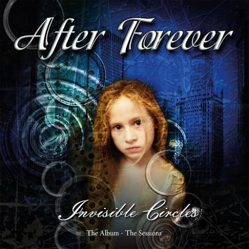 After Forever - Invisible Circles: The Album - The Sessions (Remastered) (2016)