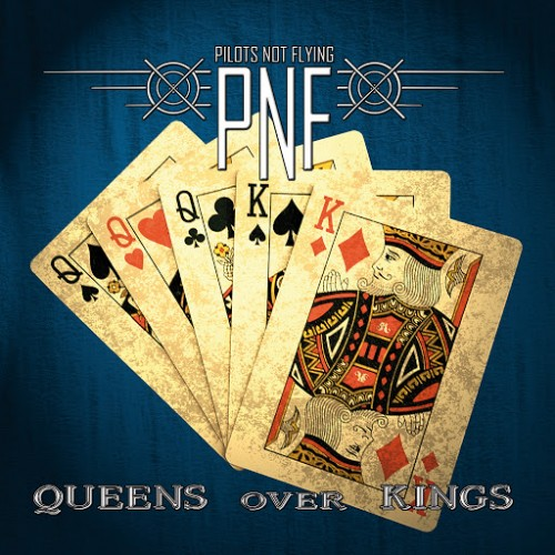 Pilots Not Flying - Queens Over Kings (2016)