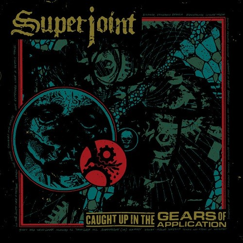Superjoint - Caught Up In The Gears Of Application (2016)