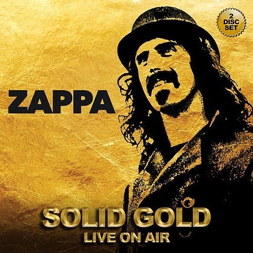 Frank Zappa – Solid Gold Live On Air (2016)