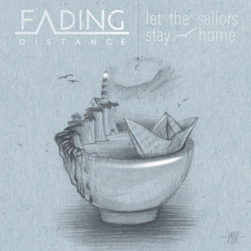 Fading Distance - Let the Sailors Stay Home (2016)