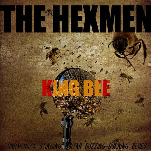 The Hexmen - King Bee (2016)