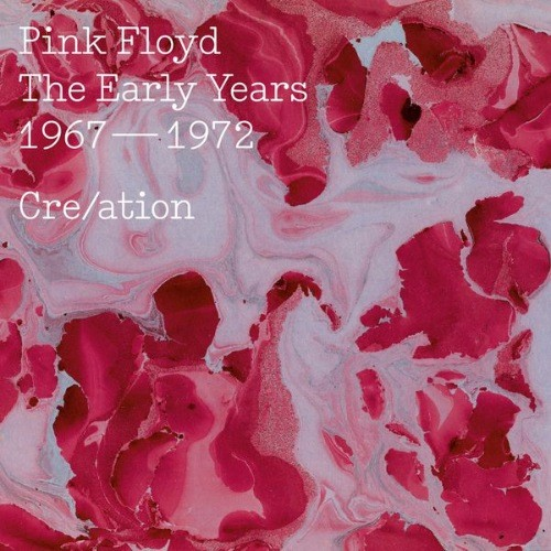Pink Floyd - The Early Years 1967–1972 Cre/ation (2016)