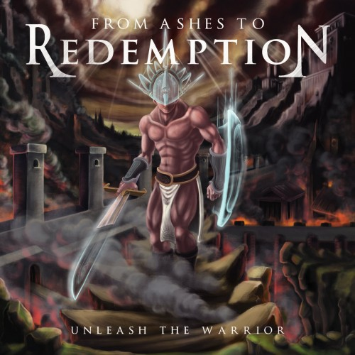 From Ashes To Redemption - Unleash the Warrior (2016)