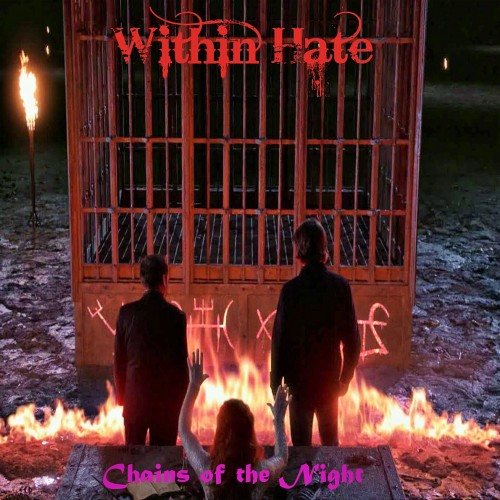 Within Hate - Chains of the Night (2016)