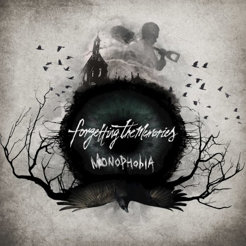 Forgetting The Memories - Monophobia (2016)