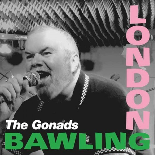 The Gonads - London Bawling (2016)
