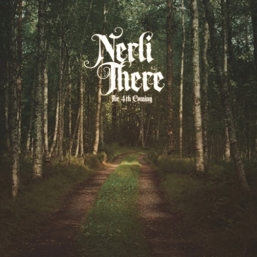Nerli There - The 4th Coming (2016)