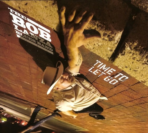 The Bob Lanza Blues Band - Time to Let Go (2016)