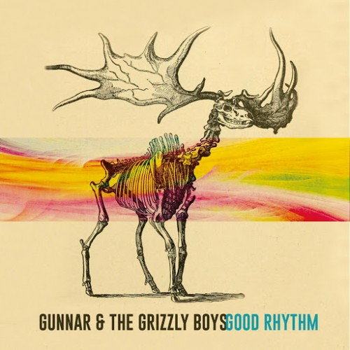 Gunnar & the Grizzly Boys - Good Rhythm (2016)