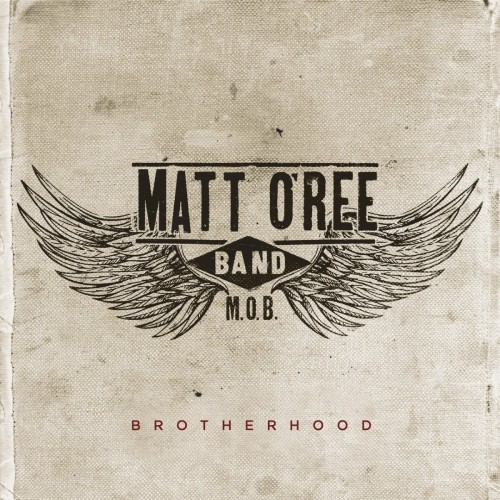 Matt O'Ree Band - Brotherhood (2016)