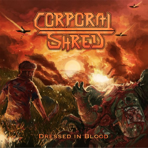 Corporal Shred - Dressed In Blood (2016)