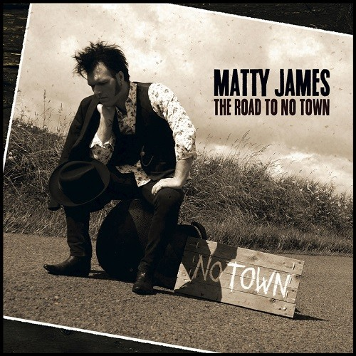 Matty James - The Road To No Town (2016)
