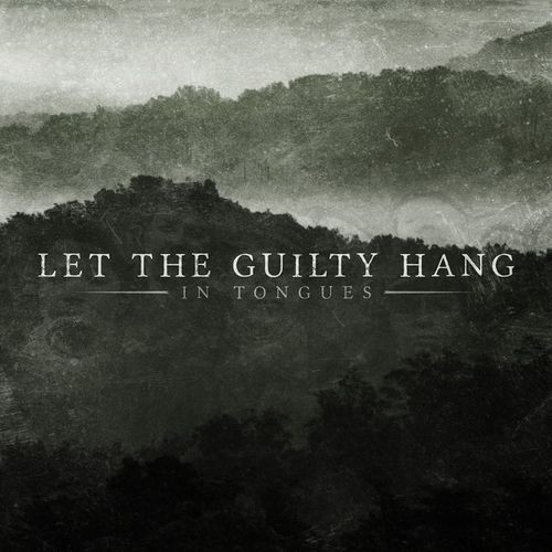 Let The Guilty Hang - In Tongues (2016)