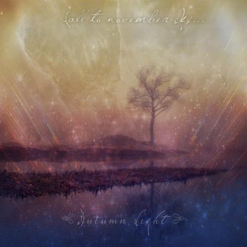 Fall To November Sky... - Autumn Light (2016)