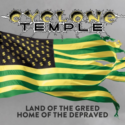 Cyclone Temple - Land of the Greed, Home of the Depraved (Compilation) (2017)